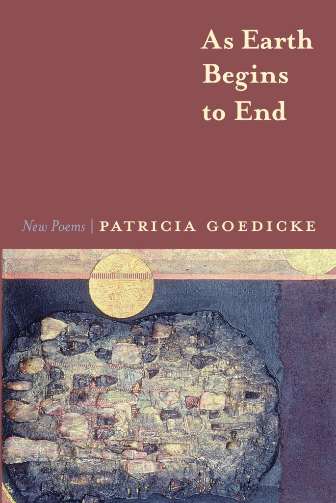 As Earth Begins to End by Patricia Goedicke